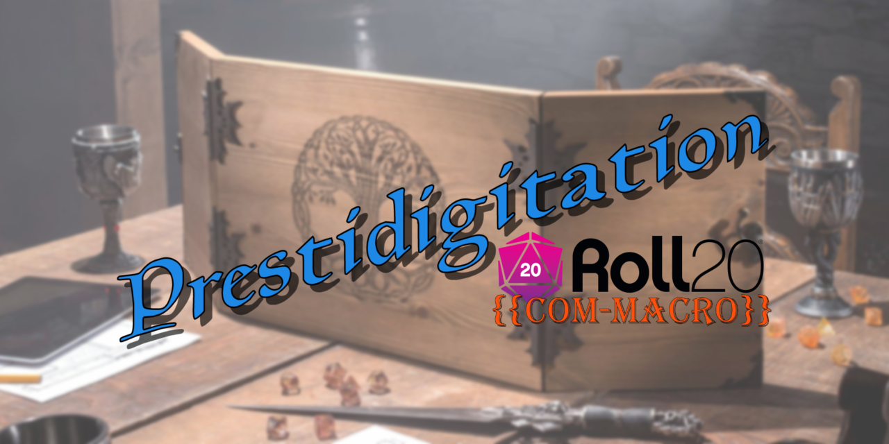 Roll20: Prestidigitation Macro